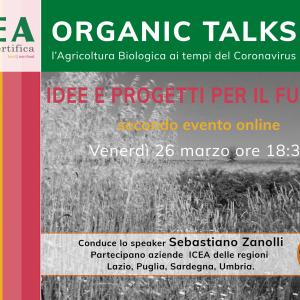 """La seconda puntata di """"Organic Talks: L'Agricoltura Biologica ai tempi del Coronavirus"""" venerdì 26 marzo"""