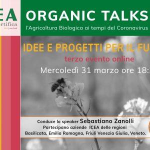 """Mercoledì 31 marzo la terza puntata di """"Organic Talks: L'Agricoltura Biologica ai tempi del Coronavirus"""""""